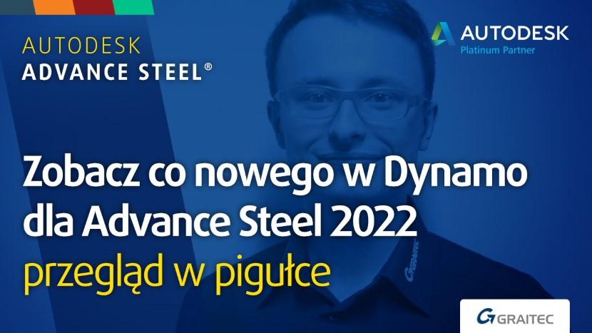 Zobacz co nowego w Dynamo dla Advance Steel 2022 - przegląd w pigułce