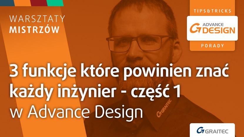 3 funkcje które powinien znać każdy inżynier w Advance Design - część 1